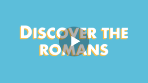 Discover the romans